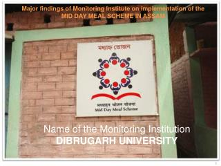 Major findings of Monitoring Institute on implementation of the  MID DAY MEAL SCHEME IN ASSAM