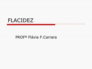 FLACIDEZ