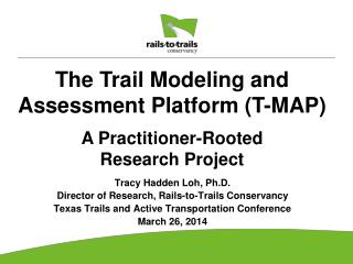 Tracy Hadden Loh, Ph.D. Director of Research, Rails-to-Trails Conservancy