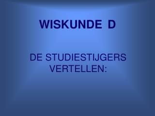 WISKUNDE D