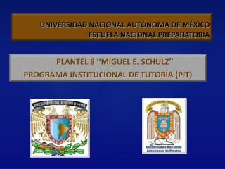 UNIVERSIDAD NACIONAL AUTÓNOMA DE MÉXICO                          ESCUELA NACIONAL PREPARATORIA