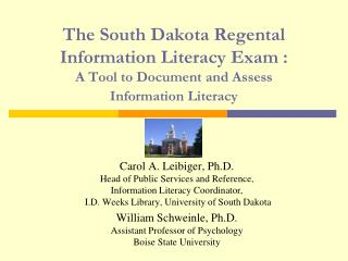 The South Dakota Regental Information Literacy Exam :  A Tool to Document and Assess  Information Literacy