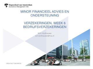 Minor Financieel advies en ondersteuning Verzekeringen, week 6 bedrijfsverzekeringen