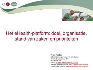 Het eHealth-platform: doel, organisatie, stand van zaken en prioriteiten