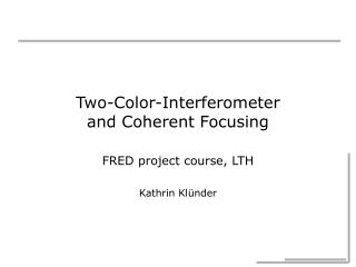 Two-Color-Interferometer and Coherent Focusing