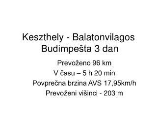 Keszthely - Balatonvilagos   Budimpešta 3 dan