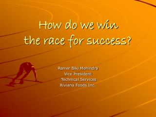 How do we win  the race for success?