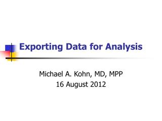 Exporting Data for Analysis