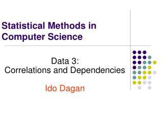 Statistical Methods in  Computer Science
