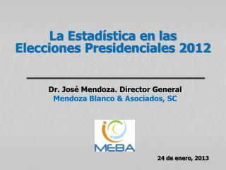 La Estadística en las  Elecciones Presidenciales 2012
