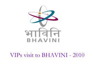 VIPs visit to BHAVINI - 2010