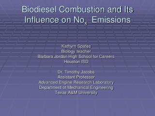 Biodiesel Combustion and Its Influence on No x   Emissions