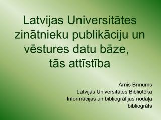 Latvijas Universitātes zinātnieku publikāciju un vēstures datu bāze,  tās attīstība