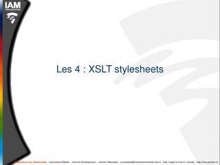 Les 4 : XSLT stylesheets