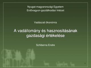 Vadászati ökonómia A vadállomány és hasznosításának gazdasági értékelése