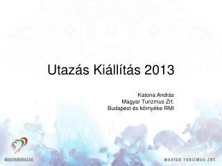 Utazás Kiállítás 2013