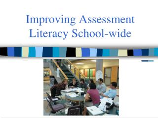 Improving Assessment Literacy School-wide