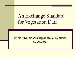 An  E xchange S tandard for  Veg etation Data
