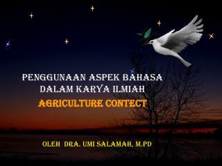 PENGGUNAAN ASPEK BAHASA DALAM KARYA ILMIAH AGRICULTURE CONTECT