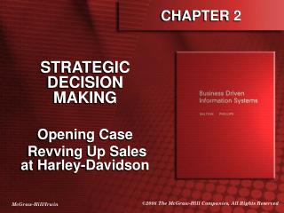 STRATEGIC DECISION MAKING  Opening Case  Revving Up Sales at Harley-Davidson