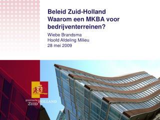 Beleid Zuid-Holland Waarom een MKBA voor bedrijventerreinen?