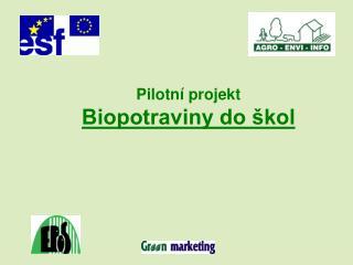 Pilotní projekt Biopotraviny do škol