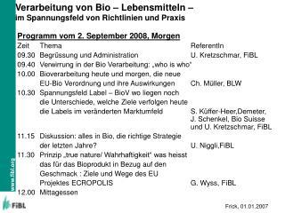 Verarbeitung von Bio – Lebensmitteln –  im Spannungsfeld von Richtlinien und Praxis