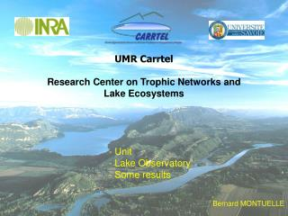 UMR Carrtel Research Center on Trophic Networks and Lake Ecosystems