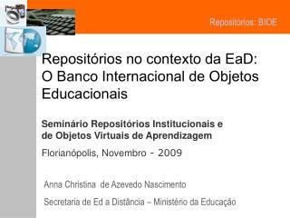 Seminário Repositórios Institucionais e de Objetos Virtuais de Aprendizagem