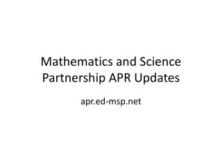 Mathematics and Science Partnership APR Updates