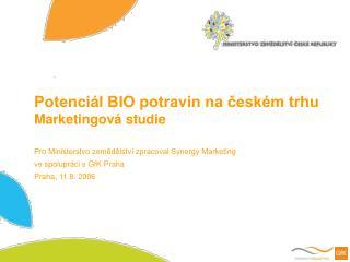 Potenciál BIO potravin na českém trhu Marketingová studie