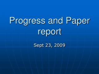 Progress and Paper report
