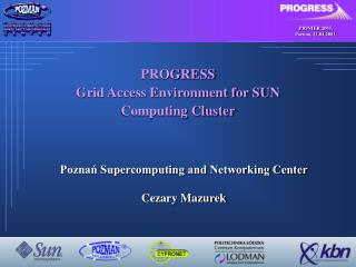 PROGRESS Grid Access Environment for SUN  Computing Cluster