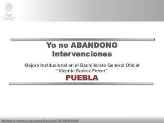 Yo no ABANDONO Intervenciones Mejora Institucional en el Bachillerato  General Oficial