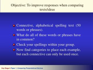 Connective, alphabetical spelling text 50 words or phrases. What do all of these words or phrases have in common Check y