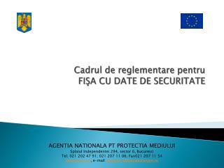 Cadrul de reglementare pentru FIŞA CU DATE DE SECURITATE
