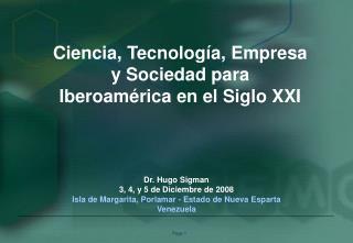 Ciencia, Tecnología, Empresa y Sociedad para Iberoamérica en el Siglo XXI