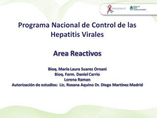 Programa Nacional  de Control de  las   Hepatitis  Virales Area  Reactivos