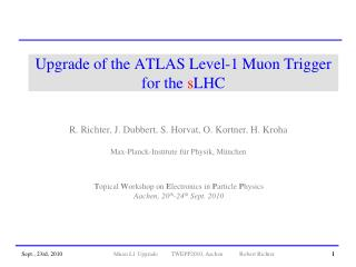 Upgrade of the ATLAS Level-1 Muon Trigger for the  s LHC