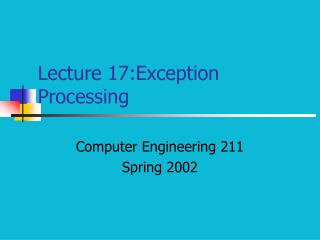 Lecture 17:Exception Processing