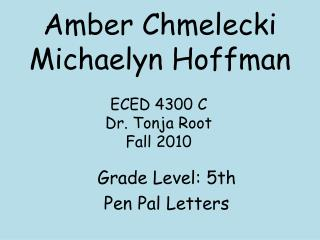 Amber  Chmelecki Michaelyn  Hoffman