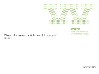 Warc Consensus  Adspend  Forecast  May 2011