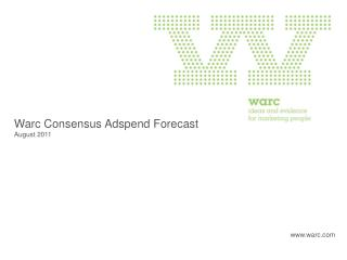 Warc  Consensus  Adspend Forecast  August 2011
