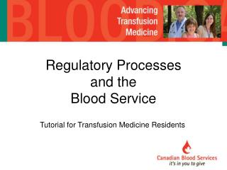 Regulatory Processes and the Blood Service