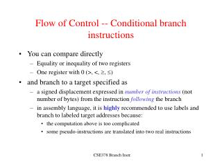 Flow of Control -- Conditional branch instructions