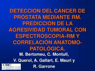 M. Bertomeu, C. Montull,  V. Querol, A. Gallart, E. Mauri y  R. Garrone