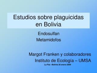 Estudios sobre plaguicidas  en Bolivia