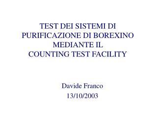 TEST DEI SISTEMI DI PURIFICAZIONE DI BOREXINO MEDIANTE IL  COUNTING TEST FACILITY