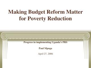 Making Budget Reform Matter for Poverty Reduction