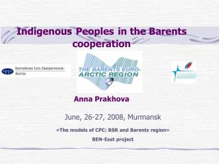 Indigenous Peoples in the Barents cooperation   Anna Prakhova